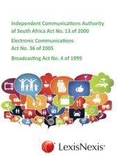 ICASA BOOKLET (Electronic Communications Act No. 36 of 2005, Independent Communications Authority of South Africa Act No. 13 of 2000, Broadcasting Act No. 4 of 1999, Electronic Communications and Transactions Act No. 25 of 2002) cover