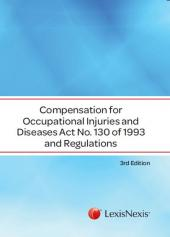 Compensation for Occupational Injuries and Diseases Act and Regulations 130/1993 cover