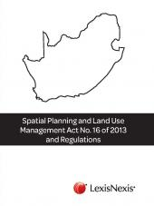 Spatial Planning and Land Use Management Act, No. 16 of 2013 and Regulations cover