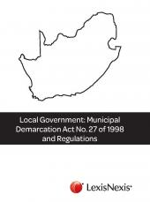 Local Government: Municipal Demarcation Act 27 of 1998 and Regulations cover
