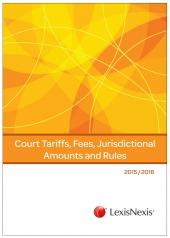 Court Tariffs, Fees, Jurisdictional Amounts and Rules 2015/2016 cover