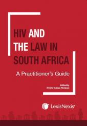 HIV and The Law in South Africa A Practitioners Guide cover