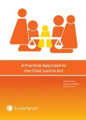 A Practical Approach to Child Justice Act Revised 1st Edition cover