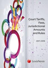 Court Tariffs, Fees, Jurisdictional Amounts and Rules 2017/2018 cover