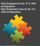 Skills Development Act 97 of 1998 and Regulations and Skills Development Levies Act No. 9 of 1999 and Regulations cover