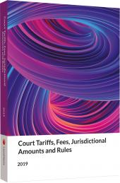 Court Tariffs, Fees, Jurisdictional Amounts and Rules 2019 cover