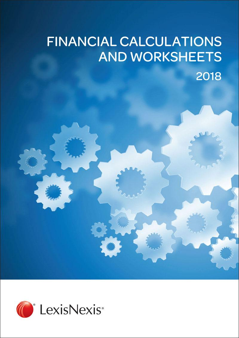 Financial Calculations and Worksheets 2018   LexisNexis